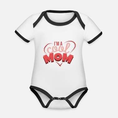 New Age Mom I'm a cool mom Best mom gift idea - Organic Contrast Baby Bodysuit