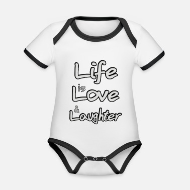 Laughter Life is love and laughter - Organic Contrast Baby Bodysuit