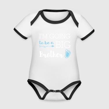 I'm going to be a big brother - big brother - Organic Baby Contrasting Bodysuit