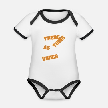 A nice typography There is No Such Thing As - Organic Contrast Baby Bodysuit