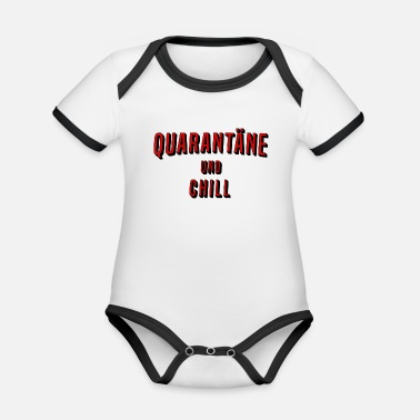 Fine Quarantine and chill - Organic Contrast Baby Bodysuit