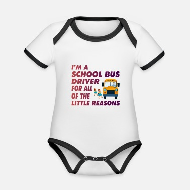 Yellow School Bus Driver Humor Funny Saying Gift - Organic Contrast Baby Bodysuit