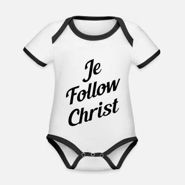 Christ je follow christ - Body Bébé bio contrasté