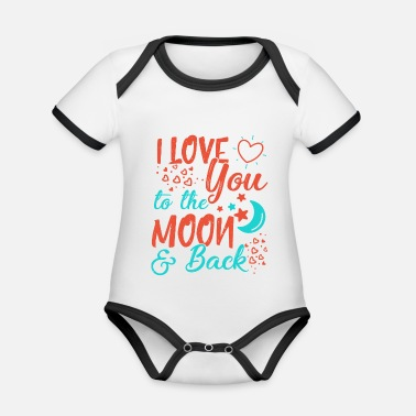 I Love I Love You To The Moon and back - Organic Contrast Baby Bodysuit