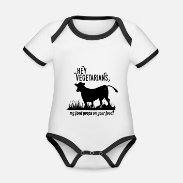 Your Hey Vegetarians my food poops on your food - black - Organic Contrast Baby Bodysuit