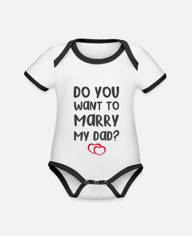 Engagement Baby Bodysuits - Do you want to marry my dad? - Organic Contrast Baby Bodysuit white/black