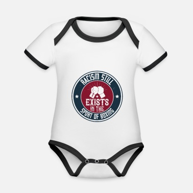Boxer Racism still exists in the sport of boxing - Organic Contrast Baby Bodysuit