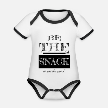 Snack be the snack or eat the snack - Organic Contrast Baby Bodysuit