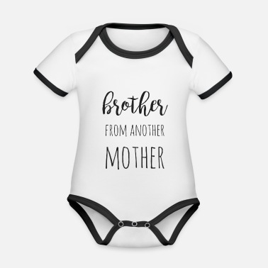 Brother From Another Mother Brother from another mother - Organic Contrast Baby Bodysuit