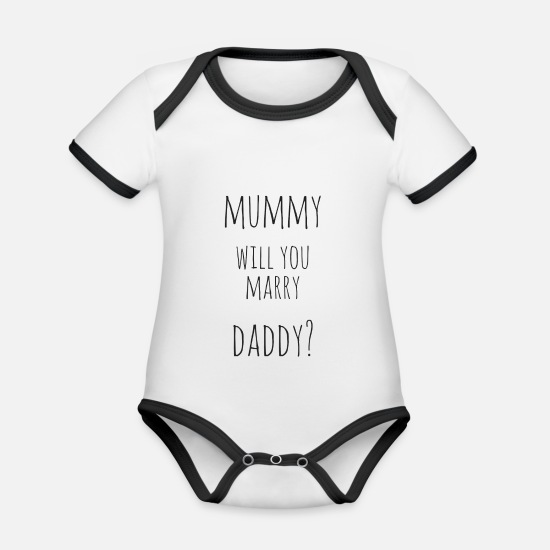 Daddy Baby Clothes - mummy, Will you marry daddy? - Organic Contrast Baby Bodysuit white/black