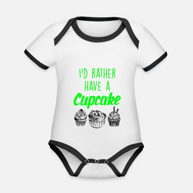 Baker I would rather have a cupcake - Organic Contrast Baby Bodysuit