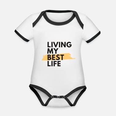 Living my best life - Organic Contrast Baby Bodysuit