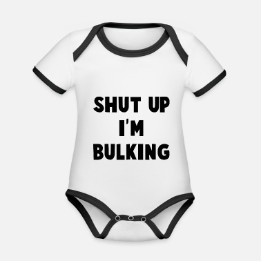 Bulk Up SHUT UP IN BULKING - Organic Contrast Baby Bodysuit
