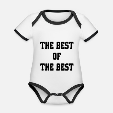 Best Of The Best Of The Best - Organic Contrast Baby Bodysuit