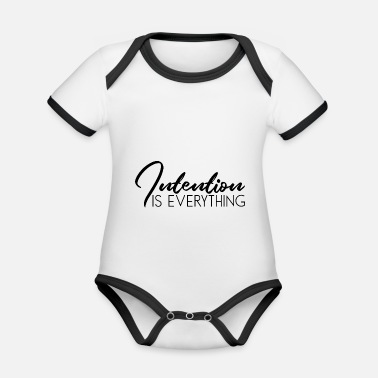 Intent Intention Is Everything - Organic Contrast Baby Bodysuit