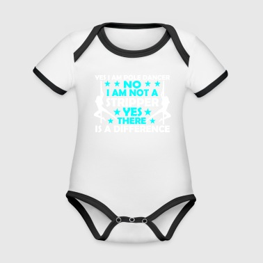 Yes I am a pole Dancer Pole Dance Fitness Gift - Organic Baby Contrasting Bodysuit