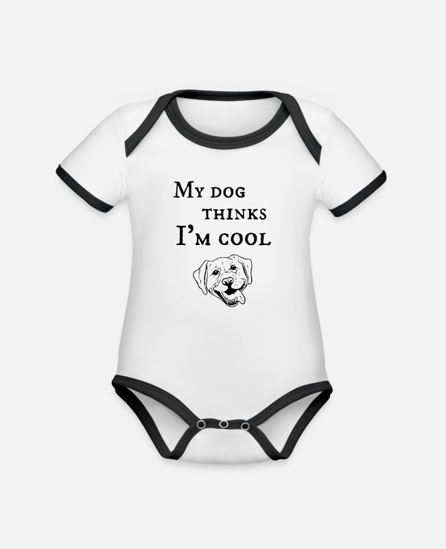 Doggie Baby Bodysuits - My dog thinks I'm cool - Organic Contrast Baby Bodysuit white/black