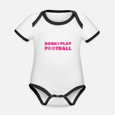 Born Born to play Football - Organic Contrast Baby Bodysuit