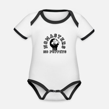 Puppet Theatre no masters no puppets skull free color choice - Organic Baby Contrasting Bodysuit