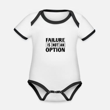 Failure Failure Is Not An Option - Organic Contrast Baby Bodysuit