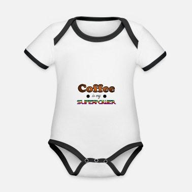 Coffee Is My Superpower Cool Gift Idea Coffee - Organic Contrast Baby Bodysuit