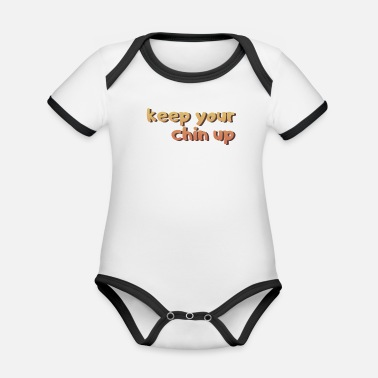 Chin Up Hold your chin up - Organic Contrast Baby Bodysuit