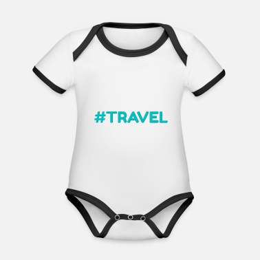 Traveling Travel #Travel - Organic Contrast Baby Bodysuit