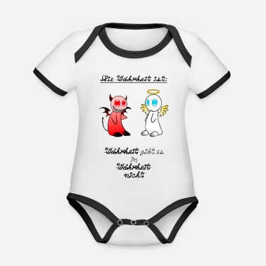 Truth The truth is truth is in truth ... - Organic Contrast Baby Bodysuit