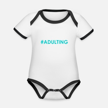 Adult #adulting - Organic Baby Contrasting Bodysuit