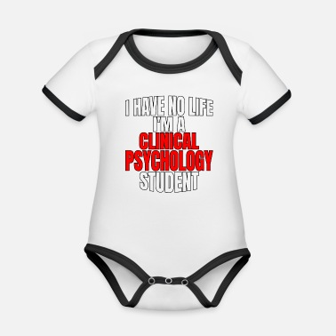 Clinical Psychology Student Have No Life Mental - Organic Contrast Baby Bodysuit