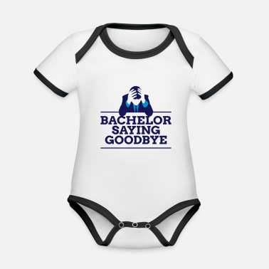 Bachelor Goodbye A bachelor says goodbye! - Organic Contrast Baby Bodysuit