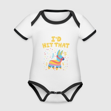 I'D HIT THAT PINATA - For Mexicofans - Organic Baby Contrasting Bodysuit