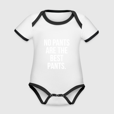 No pants are the best pants lettering gift 2 - Organic Baby Contrasting Bodysuit