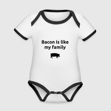 Bacon is like my family bacon ham - Organic Baby Contrasting Bodysuit