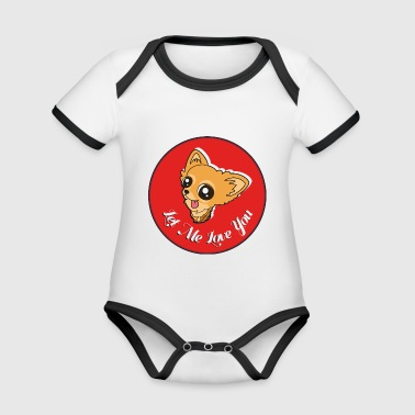 Chihuahua - Let me love you - Organic Baby Contrasting Bodysuit