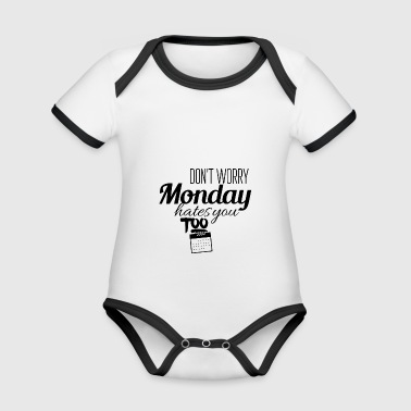 Monday hates you too - Organic Baby Contrasting Bodysuit