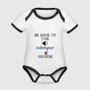 Be nice to the audio engineer Santa is watching - Organic Baby Contrasting Bodysuit