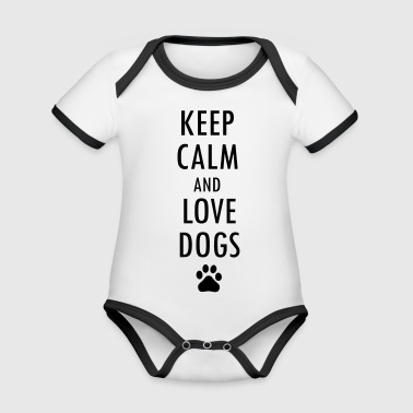KEEP CALM AND LOVE DOGS dog dog lover - Organic Baby Contrasting Bodysuit