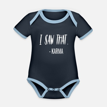 Sayings funny sayings saying karma sarcasm - Organic Contrast Baby Bodysuit