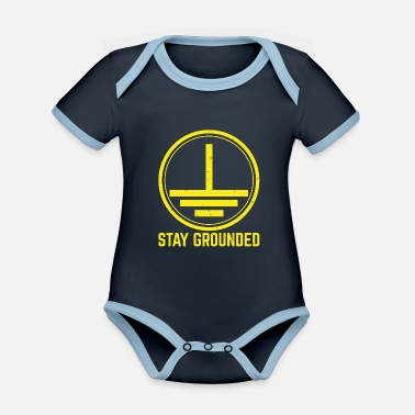 Engineer Stay Grounded Electricity Electrician Electronics Technician - Organic Contrast Baby Bodysuit