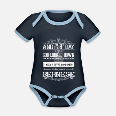 Hundeerziehung On 8th Day God Looked Down Made Bernese - Organic Contrast Baby Bodysuit