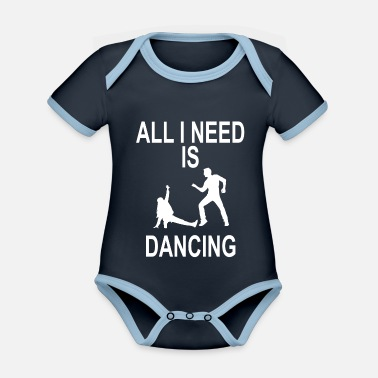 EVERYTHING I NEED IS DANCING - Organic Contrast Baby Bodysuit