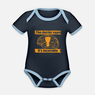 doctor doc says incurable diagnosis trommel bongo - Organic Contrast Baby Bodysuit