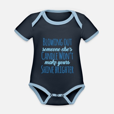 Blow Out Blowing Out ..., joy of life, motivation, gift - Organic Contrast Baby Bodysuit