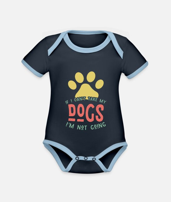 Geschenkidee Babykleidung - If I can't take my dogs I'm not going - Baby Bio Kurzarmbody zweifarbig navy/sky