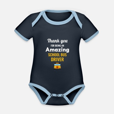 Driver School Bus Driver Appreciation Gift - Organic Contrast Baby Bodysuit