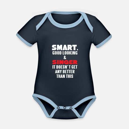Singer Gift Baby Clothes - Singer - Smart, good looking and Singer. - Organic Contrast Baby Bodysuit navy/sky