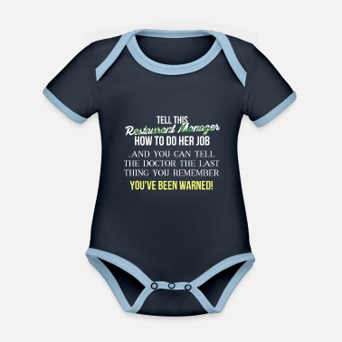 Restaurant Restaurant Manager - Tell this Restaurant Manager - Organic Contrast Baby Bodysuit