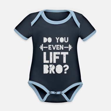 Funny Do You Even Lift Bro Do you even lift the office? - Organic Contrast Baby Bodysuit