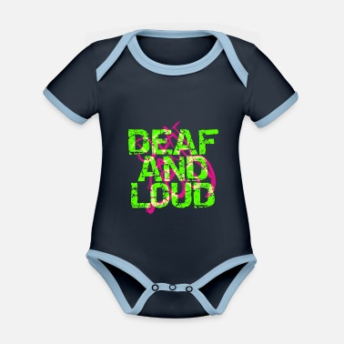 Loud Deaf and loud - Organic Contrast Baby Bodysuit